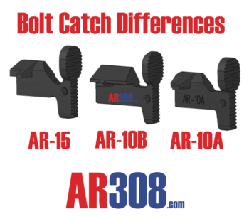 AR-10A VERSUS AR-10B BOLT CATCHES