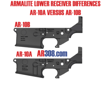 ARMALITE LOWER RECEIVER DIFFERENCES AR-10A VERSUS AR-10B